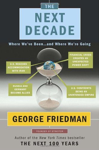 9780385532945: The Next Decade: Where We've Been . . . and Where We're Going