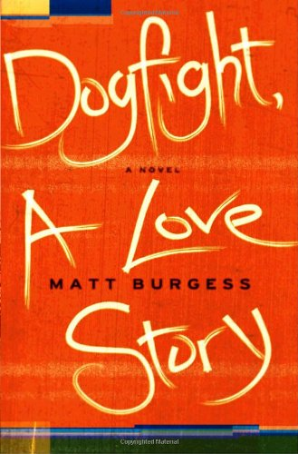 9780385532983: Dogfight, A Love Story