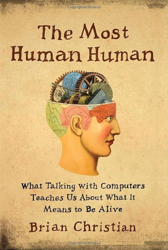 9780385533065: The Most Human Human: What Talking with Computers Teaches Us About What It Means to Be Alive