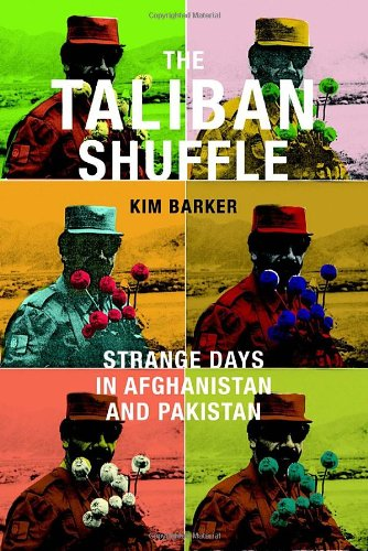 9780385533317: The Taliban Shuffle: Strange Days in Afghanistan and Pakistan