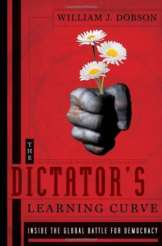 9780385533355: The Dictator's Learning Curve: Inside the Global Battle for Democracy