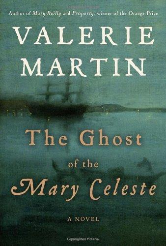 The Ghost of the Mary Celeste: A Novel: Martin, Valerie