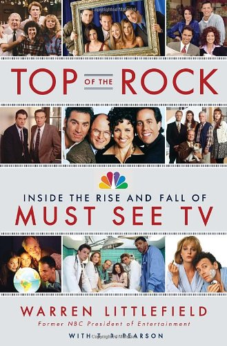 9780385533744: Top of the Rock: Inside the Rise and Fall of Must See TV