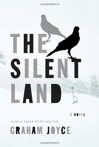 The Silent Land (Signed First Edition): Graham Joyce