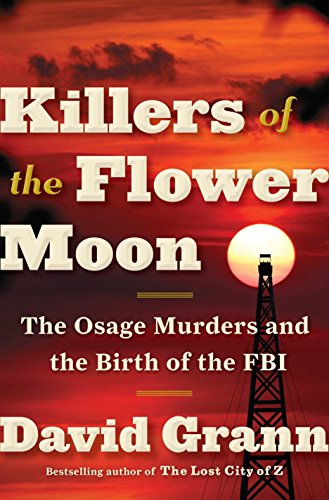 9780385534246: Killers of the Flower Moon: The Osage Murders and the Birth of the FBI