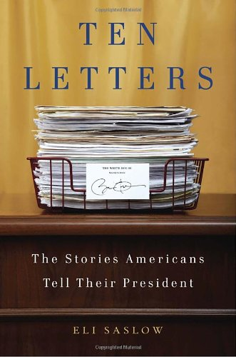 9780385534307: Ten Letters: The Stories Americans Tell Their President