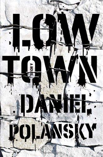 9780385534468: Low Town: A novel