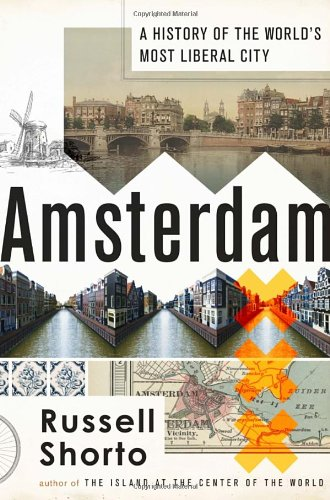 9780385534574: Amsterdam: A History of the World's Most Liberal City