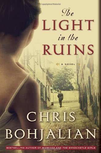 The Light in the Ruins: Bohjalian, Chris