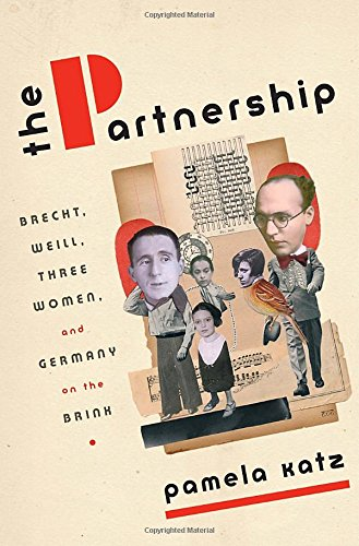 9780385534918: The Partnership: Brecht, Weill, Three Women, and Germany on the Brink