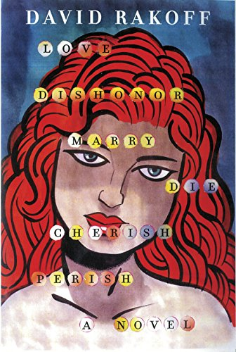 9780385535212: Love, Dishonor, Marry, Die, Cherish, Perish: A Novel