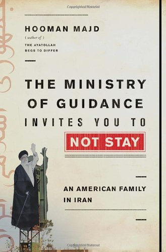 9780385535328: The Ministry of Guidance Invites You to Not Stay: An American Family in Iran