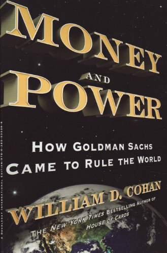 9780385535366: Money and Power: How Goldman Sachs Came to Rule the World