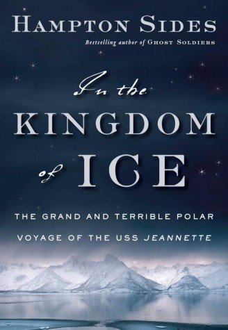 9780385535380: In the Kingdom of Ice: The Grand and Terrible Polar Voyage of the USS Jeannette
