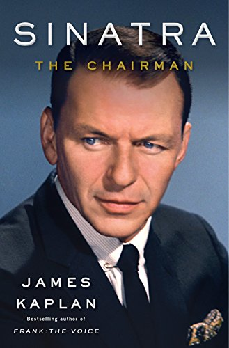 Sinatra: The Chairman: Kaplan, James