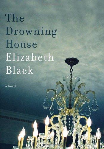 THE DROWNING HOUSE: Black, Elizabeth
