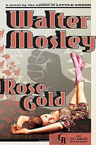Rose Gold: An Easy Rawlins Mystery (Signed First Edition): Mosley, Walter