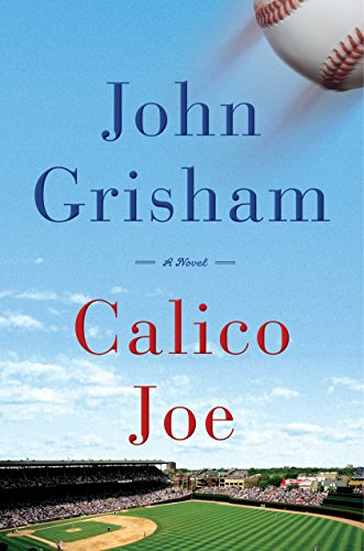 Calico Joe: A Novel [Signed First Edition]