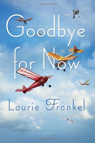 9780385536189: Goodbye for Now: A Novel