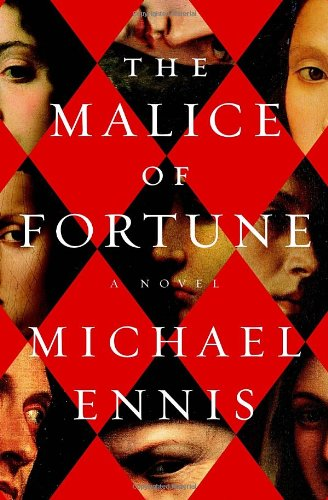 The Malice of Fortune (Signed First Edition): Michael Ennis