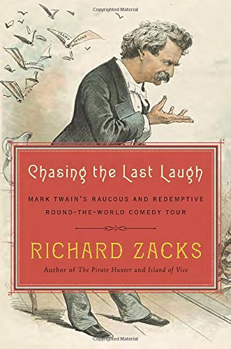 9780385536448: Chasing the Last Laugh: Mark Twain's Raucous and Redemptive Round-the-World Comedy Tour