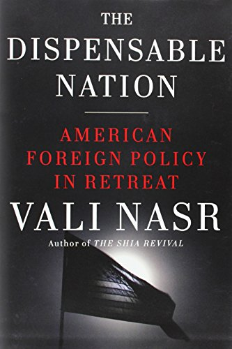 9780385536479: The Dispensable Nation: American Foreign Policy in Retreat