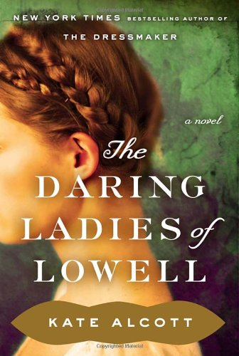 9780385536493: The Daring Ladies of Lowell