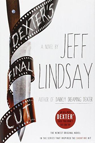 Dexter's Final Cut: A Novel (Dexter Series): Lindsay, Jeff