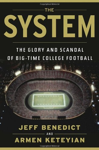 9780385536615: The System: The Glory and Scandal of Big-Time College Football
