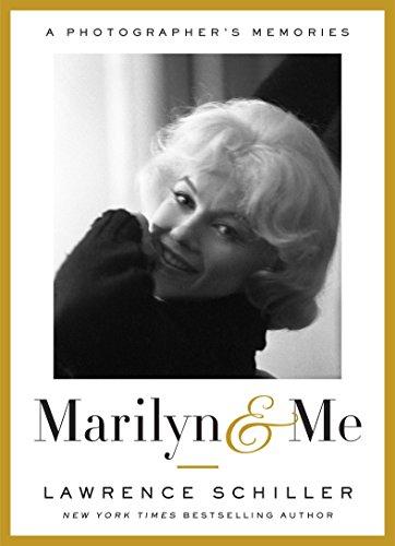Marilyn & Me: A Photographer's Memories: Schiller, Lawrence