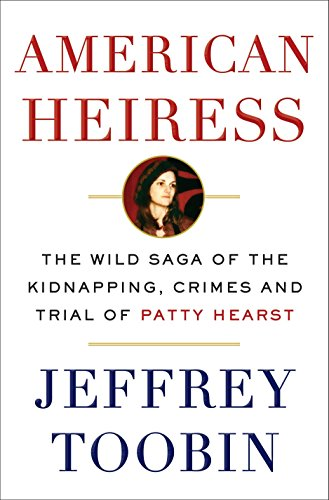 9780385536714: American Heiress: The Wild Saga of the Kidnapping, Crimes and Trial of Patty Hearst