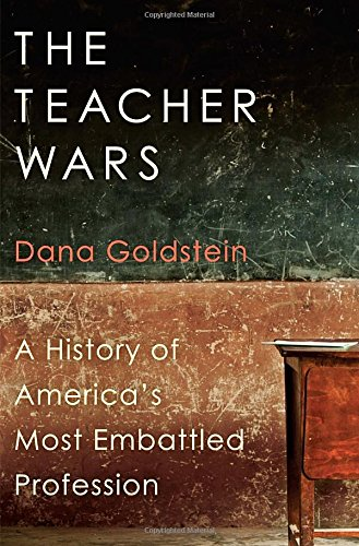 9780385536950: The Teacher Wars: A History of America's Most Embattled Profession