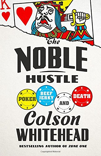 9780385537056: The Noble Hustle: Poker, Beef Jerky, and Death