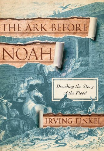 9780385537117: The Ark Before Noah: Decoding the Story of the Flood