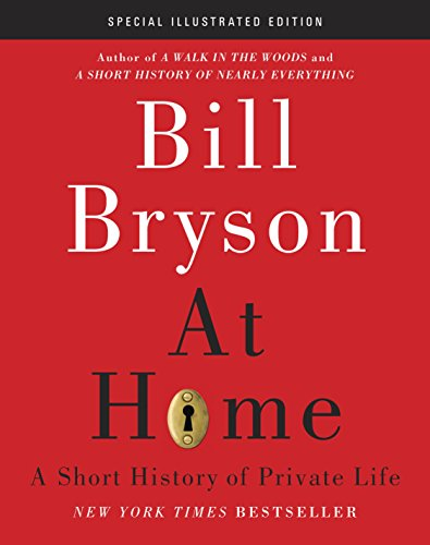 At Home 9780385537285 Bill Bryson's room-by-room journey of discovery around his home, an old rectory in Norfolk, was a bestseller on first publication. This handsome new edition of his chronicle of domestic history is illustrated with over 300 photographs, reproductions and advertisements. Delving into topics such as electricity, food preservation, crinolines and toilets, Bryson reveals that there is a huge amount of history and interest - and even a little danger - in every home.