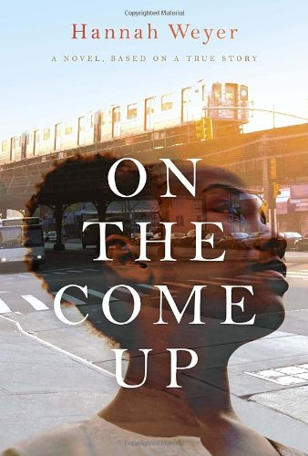 9780385537322: On the Come Up: A Novel, Based on a True Story
