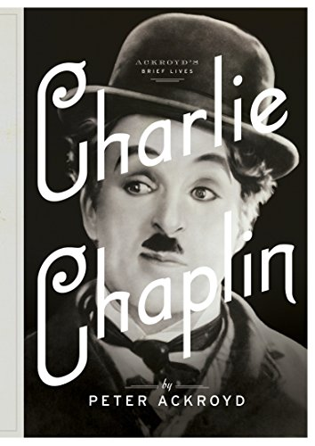 Charlie Chaplin: A Brief Life (Ackroyd's Brief Lives) (Signed): Ackroyd, Peter