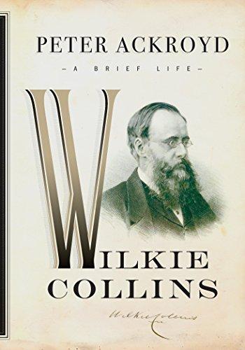 9780385537391: Wilkie Collins: A Brief Life (Ackroyd's Brief Lives)
