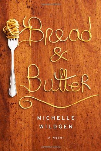 Bread & Butter: Wildgen, Michelle