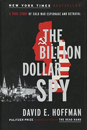 9780385537605: The Billion Dollar Spy: A True Story of Cold War Espionage and Betrayal