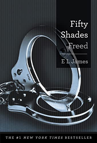 Fifty Shades Freed: Book Three of the Fifty Shades Trilogy (Fifty Shades of Grey Series, Band 3)