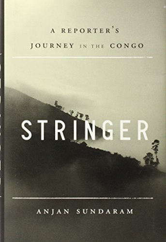 9780385537759: Stringer: A Reporter's Journey in the Congo