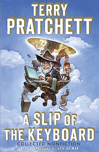 A Slip of the Keyboard: Collected Nonfiction - Pratchett, Terry; Gaiman, Neil [Foreword]