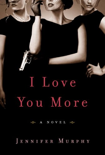 9780385538558: I Love You More: A Novel