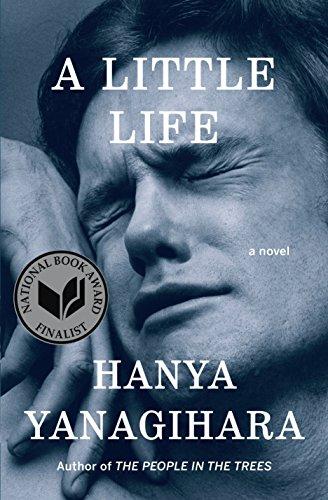 A Little Life, A Novel: Yanagihara, Hanya