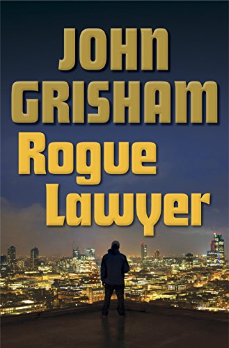 9780385539432: Rogue Lawyer