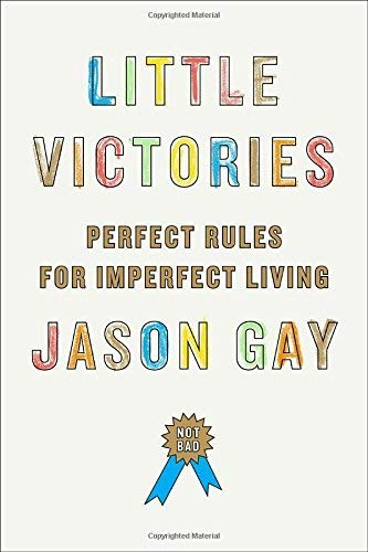 9780385539463: Little Victories: Perfect Rules for Imperfect Living