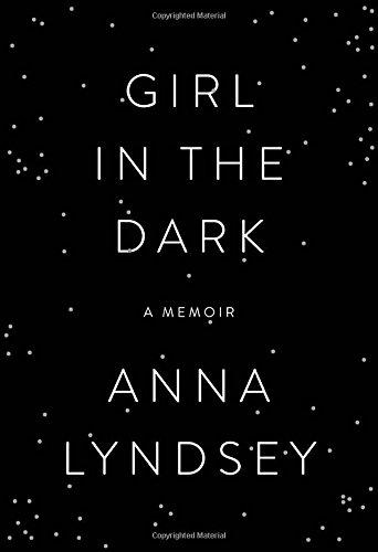 9780385539609: Girl in the Dark: A Memoir