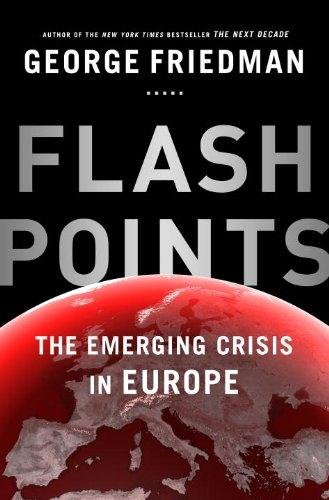 9780385539722: Flashpoints: The Emerging Crisis in Europe