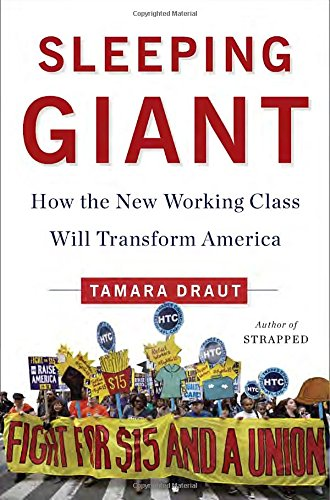 9780385539777: Sleeping Giant: How the New Working Class Will Transform America